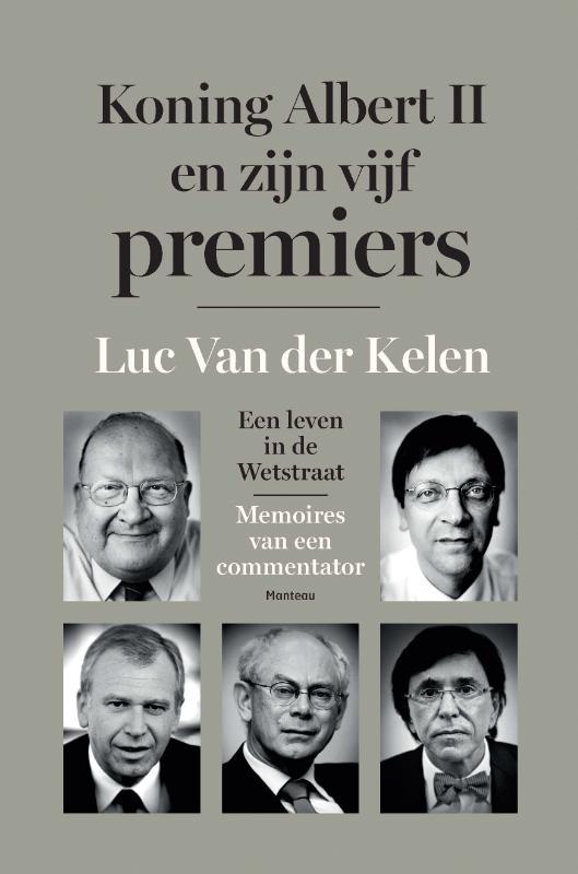 gelezen  koning albert ii en zijn vijf premiers  een leven in de wetstraat  memoires van een